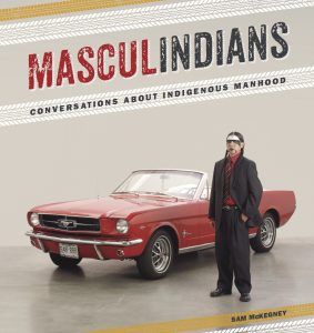 Masculindians: Conversations about Indigenous Masculinities