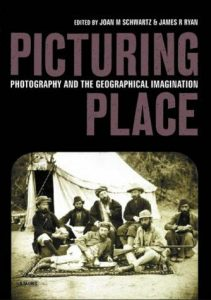 Picturing Place: Photography and the Geographical Imagination - Cover