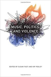 Music politics and violence - Susan Fast Kip Pegley - Cover