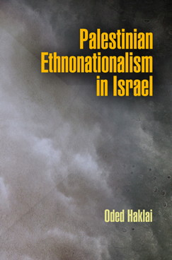 Palestinian ethnonationalism in Israel - Oded Haklai