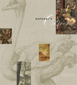 Raphael's Ostrich Una D'Elia